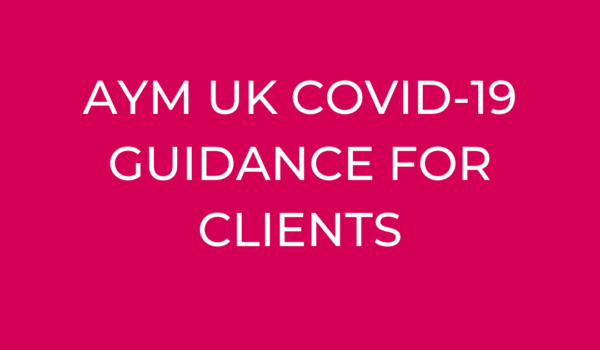 AYM UK Covid-19 Guidance for Clients